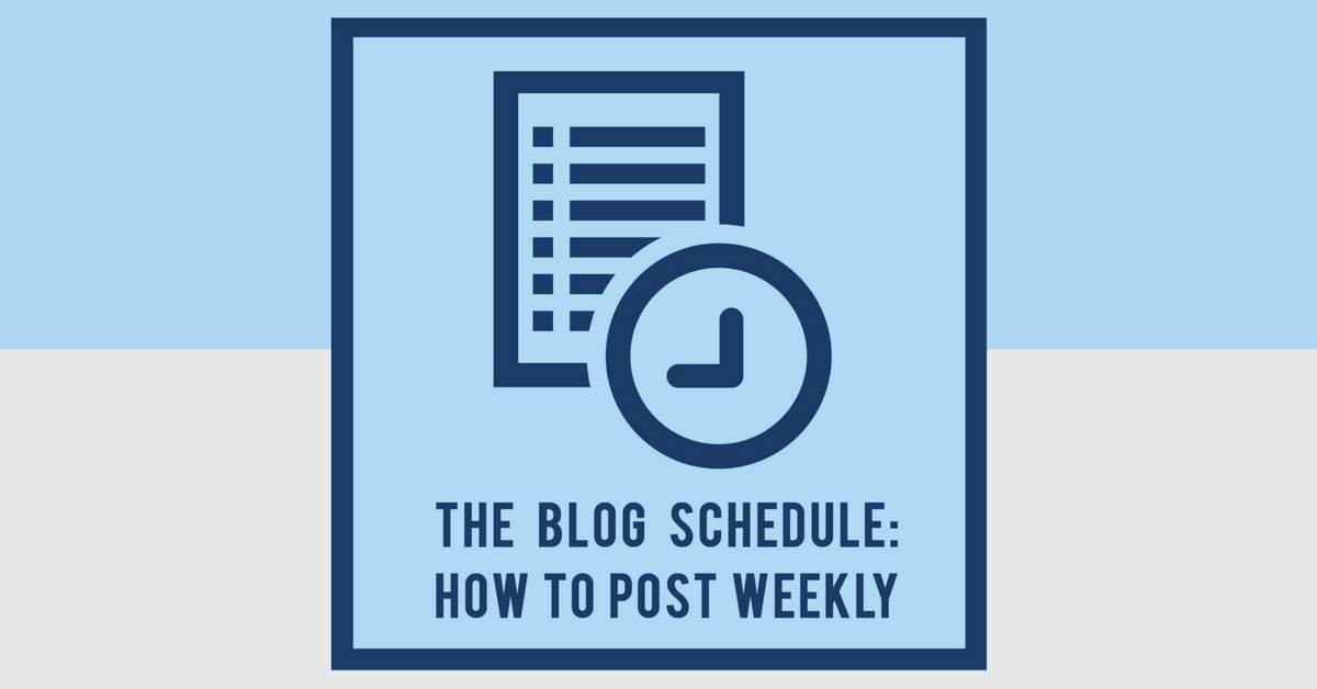 The Blog Schedule: How To Post Weekly