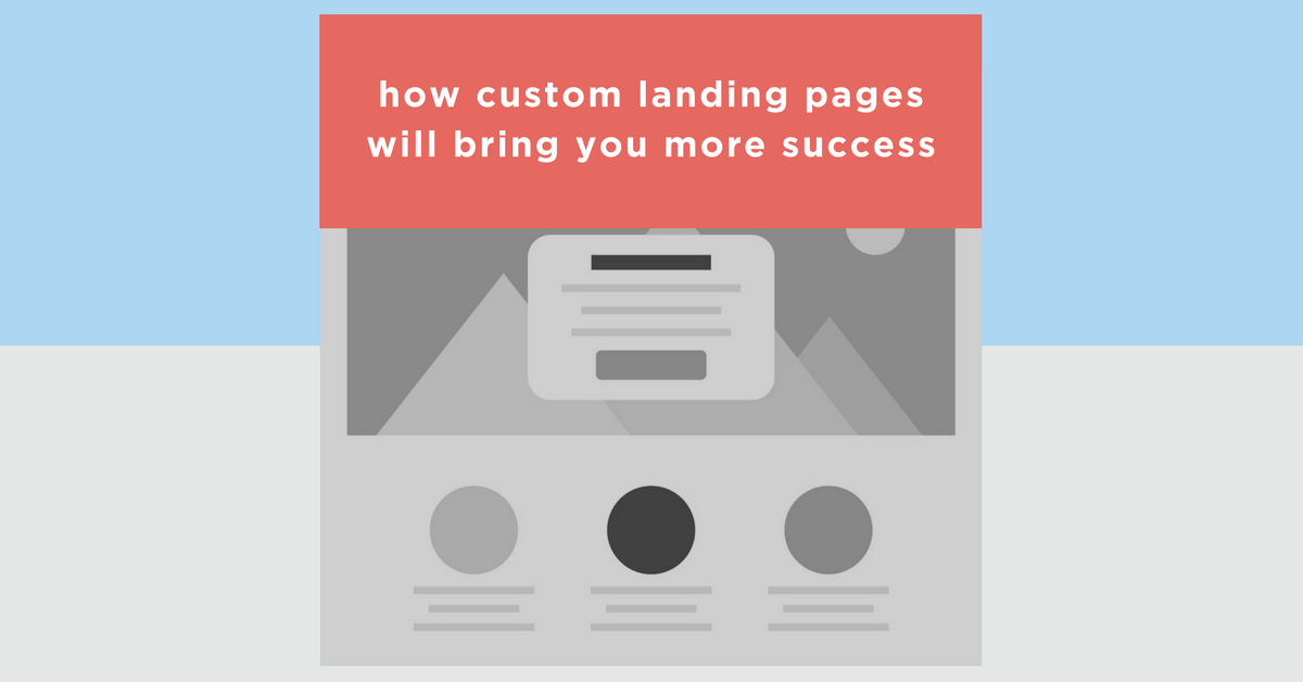 How Custom Landing Pages Will Bring Your More Success