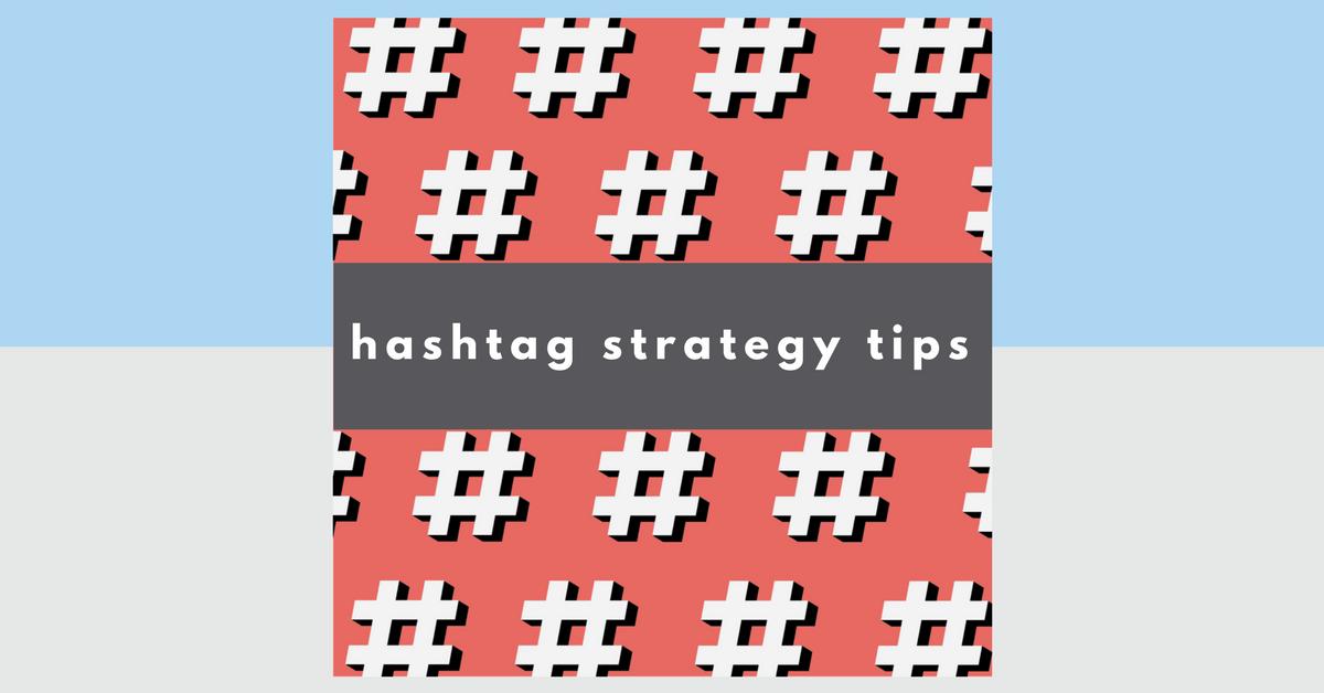 Hashtag Strategy Tips