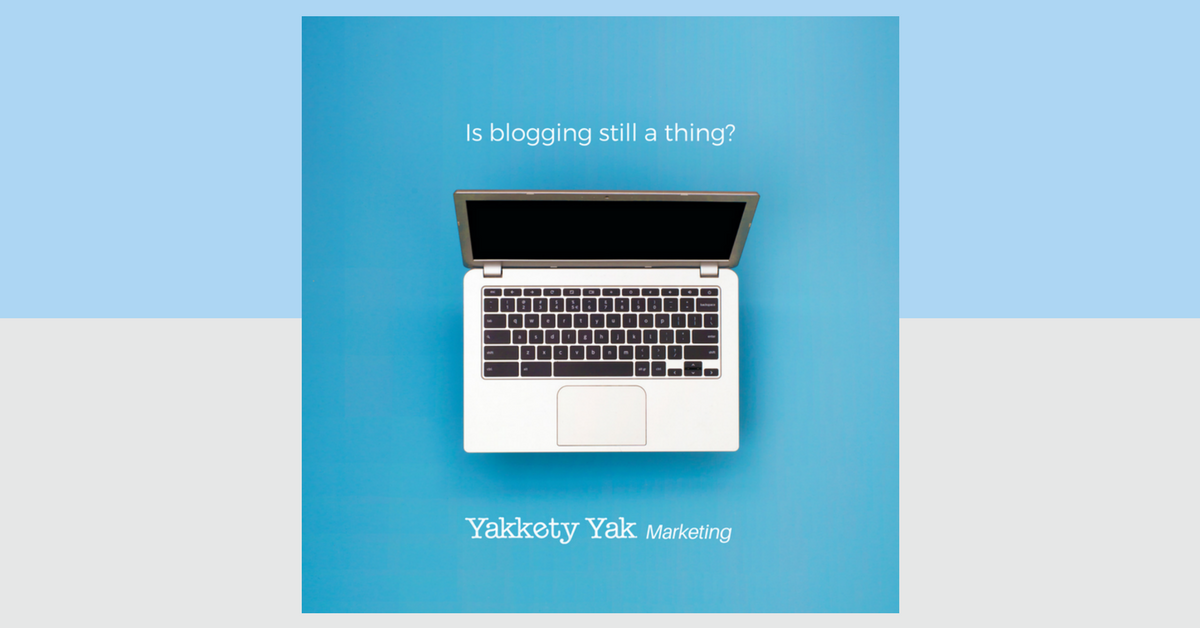 Is Blogging Still A Thing?