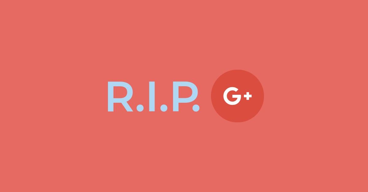 R.I.P. Google Plus