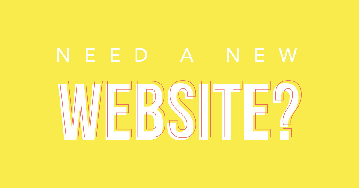 Need a new website?