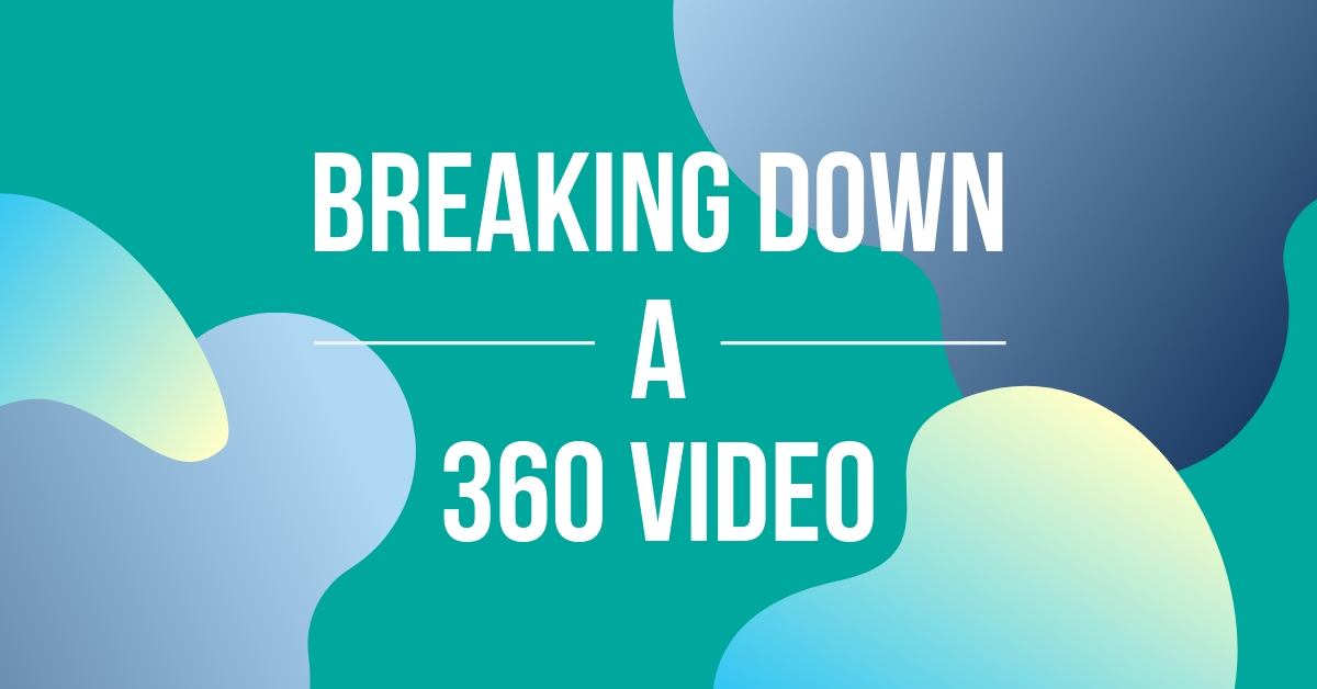 Breaking Down a 360 Video