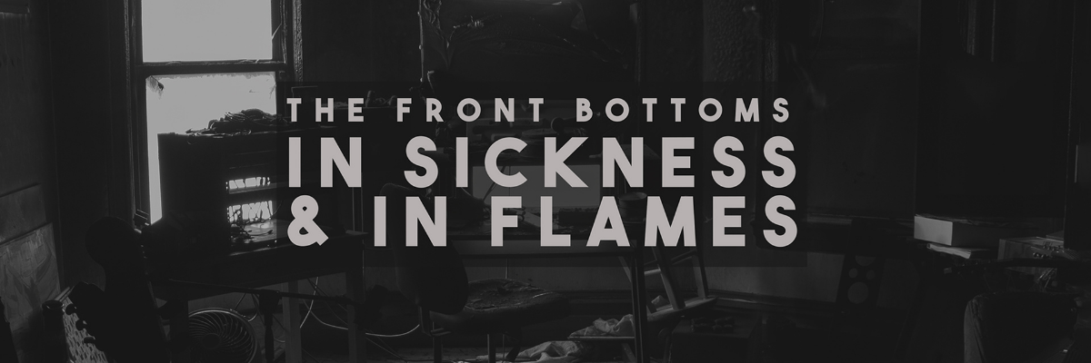"The Front Bottoms' seventh album ""In Sickness & In Flames"""